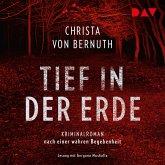 Tief in der Erde. Kriminalroman nach einer wahren Begebenheit (MP3-Download)