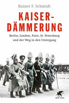 Kaiserdämmerung - Schmidt, Rainer F.
