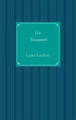 Die Traumwelt - Lambert, Laura
