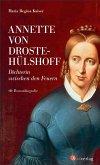 Annette von Droste-Hülshoff. Dichterin zwischen den Feuern
