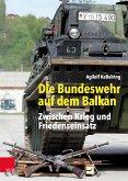 Die Bundeswehr auf dem Balkan