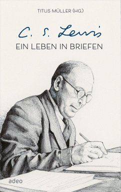C.S. Lewis - Ein Leben in Briefen - Müller, Titus