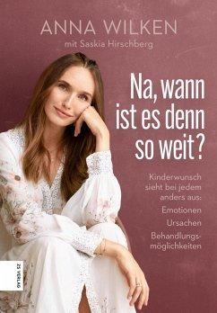 Na, wann ist es denn so weit? (eBook, ePUB) - Wilken, Anna; Hirschberg, Saskia