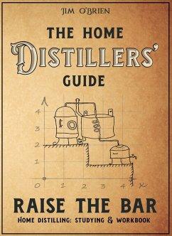 The Home Distillers' Guide (eBook, ePUB) - O'Brien, Jim