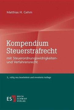 Kompendium Steuerstrafrecht (eBook, PDF) - Gehm, Matthias H.