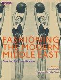 Fashioning the Modern Middle East (eBook, PDF)