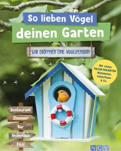 So lieben Vögel deinen Garten (eBook, ePUB) - Gutjahr, Axel; Küntzel, Karolin