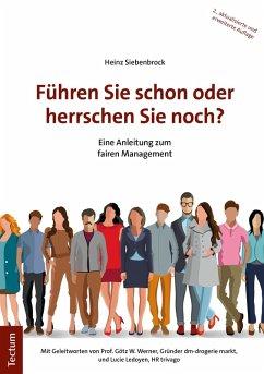 Führen Sie schon oder herrschen Sie noch? (eBook, PDF) - Siebenbrock, Heinz