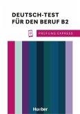 Prüfung Express - Deutsch-Test für den Beruf B2. Übungsbuch mit Audios Online