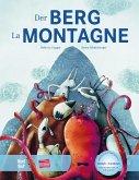 Der Berg. Kinderbuch Deutsch-Französisch mit MP3-Hörbuch zum Herunterladen