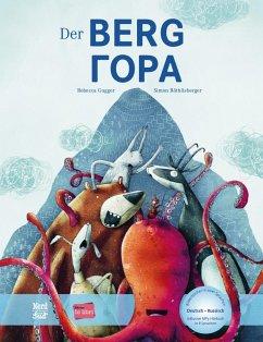 Der Berg. Kinderbuch Deutsch-Russisch mit MP3-Hörbuch zum Herunterladen - Gugger, Rebecca;Röthlisberger, Simon