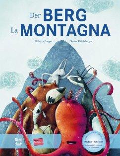 Der Berg. Kinderbuch Deutsch-Italienisch mit MP3-Hörbuch zum Herunterladen - Gugger, Rebecca;Röthlisberger, Simon