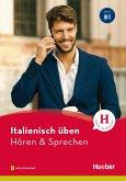Italienisch üben - Hören & Sprechen B1. Buch mit Audios online