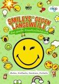 Smileys® gegen Langeweile