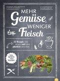 Mehr Gemüse. Weniger Fleisch. (eBook, ePUB)