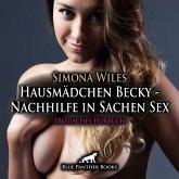 Hausmädchen Becky - Nachhilfe in Sachen Sex   Erotische Geschichte Audio CD, Audio-CD