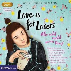 Love is for Losers... also echt nicht mein Ding, MP3-CD - Brueggemann, Wibke