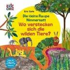 Die kleine Raupe Nimmersatt - Wo verstecken sich die wilden Tiere?