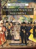 La cuestión social volumen I (eBook, ePUB)