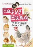 Happy Huhn 2.0 . Das Buch zur YouTube-Serie (eBook, ePUB)