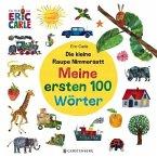 Die kleine Raupe Nimmersatt - Meine ersten 100 Wörter