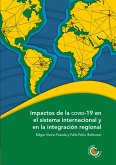 Impactos de la COVID-19 en el sistema internacional y en la integración regional (eBook, PDF)