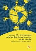 La covid-19 y la integración ante los desafíos de un nuevo orden mundial (eBook, PDF)