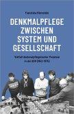 Denkmalpflege zwischen System und Gesellschaft