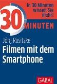 30 Minuten Filmen mit dem Smartphone