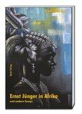 Ernst Jünger in Afrika und andere Essays