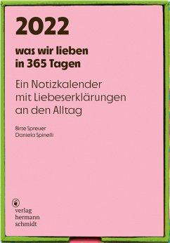 was wir lieben: in 365 Tagen 2022 - Spinelli, Daniela;Spreuer, Birte