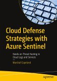 Cloud Defense Strategies with Azure Sentinel: Hands-On Threat Hunting in Cloud Logs and Services