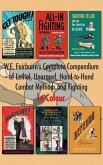 W.E. Fairbairn's Complete Compendium of Lethal, Unarmed, Hand-to-Hand Combat Methods and Fighting. In Colour
