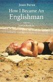 How I Became an Englishman