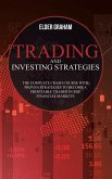 Trading and investing strategies: The Complete Crash Course with Proven Strategies to Become a Profitable Trader in the Financial Markets