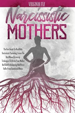 Narcissistic Mothers: The Best Guide To Deal With Narcissistic Parenting. - Fix, Virginia