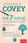 Die 7 Wege zur Effektivität - Kompaktausgabe (eBook, ePUB)