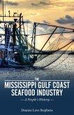 The Mississippi Gulf Coast Seafood Industry (eBook, ePUB)