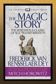 The Magic Story (Condensed Classics): The Mysterious Classic of Self-Transformation