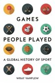 Games People Played: A Global History of Sport