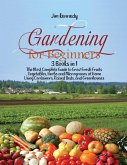 Gardening for Beginners: 3 Books in 1: The Most Complete Guide to Grow Fresh Fruits, Vegetables, Herbs and Microgreens at Home Using Containers