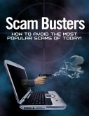 Scam Busters - How to Avoid the Most Popular Scams of Today! (eBook, ePUB)