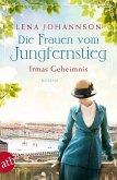 Die Frauen vom Jungfernstieg - Irmas Geheimnis / Jungfernstieg-Saga Bd.3
