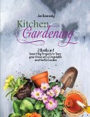 Kitchen Gardening: 2 Books in 1: Smart Diy Projects to Turn your Home into a Vegetable and Herbs Garden