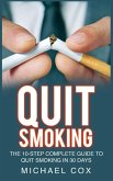 Quit Smoking: The 10-Step Complete Guide to Quit Smoking in 30 Days