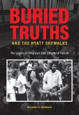 Buried Truths and the Hyatt Skywalks: The Legacy of America's Epic Structural Failure