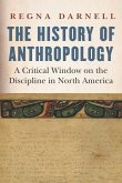 The History of Anthropology: A Critical Window on the Discipline in North America
