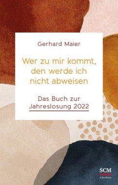 Wer zu mir kommt, den werde ich nicht abweisen - Maier, Gerhard