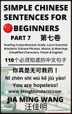 Simple Chinese Sentences for Beginners (Part 7): Reading Comprehension Guide, Learn Essential Mandarin Chinese Phrases, Idioms, and Meanings (Simplified Characters, Pinyin & English) (eBook, ePUB)