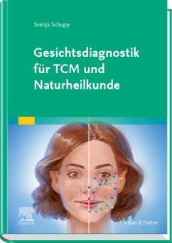 Gesichtsdiagnostik für TCM und Naturheilkunde (eBook, ePUB) - Schupp, Svenja